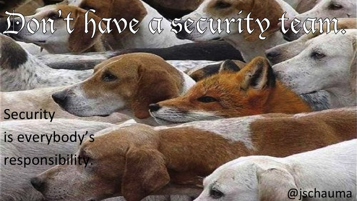 Get rid of the security team.