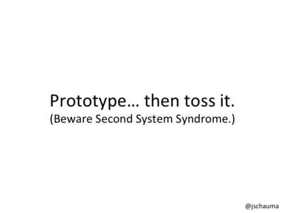 Prototype... then toss it!