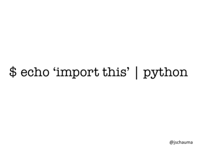 echo 'import this' | python