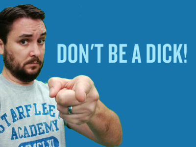 Wil says: Don't be a dick.