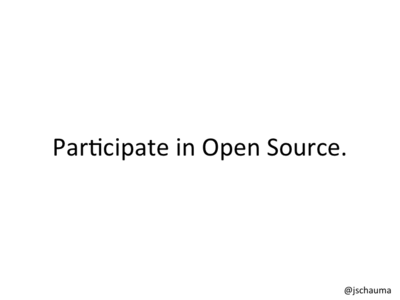 Participate in Open Source.