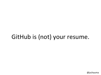 GitHub is (not) your resume.