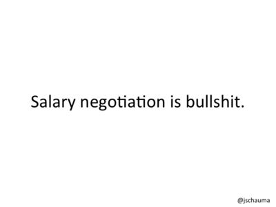 Salary negotiation is bullshit.