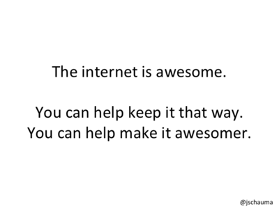 You can help make the internet awesomer.