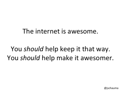 You _should_ help make the internet awesomer.